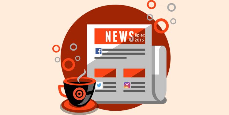 Nowości social media w lipcu
