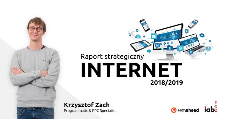 Krzysztof Zach i raport internet 2018-2019