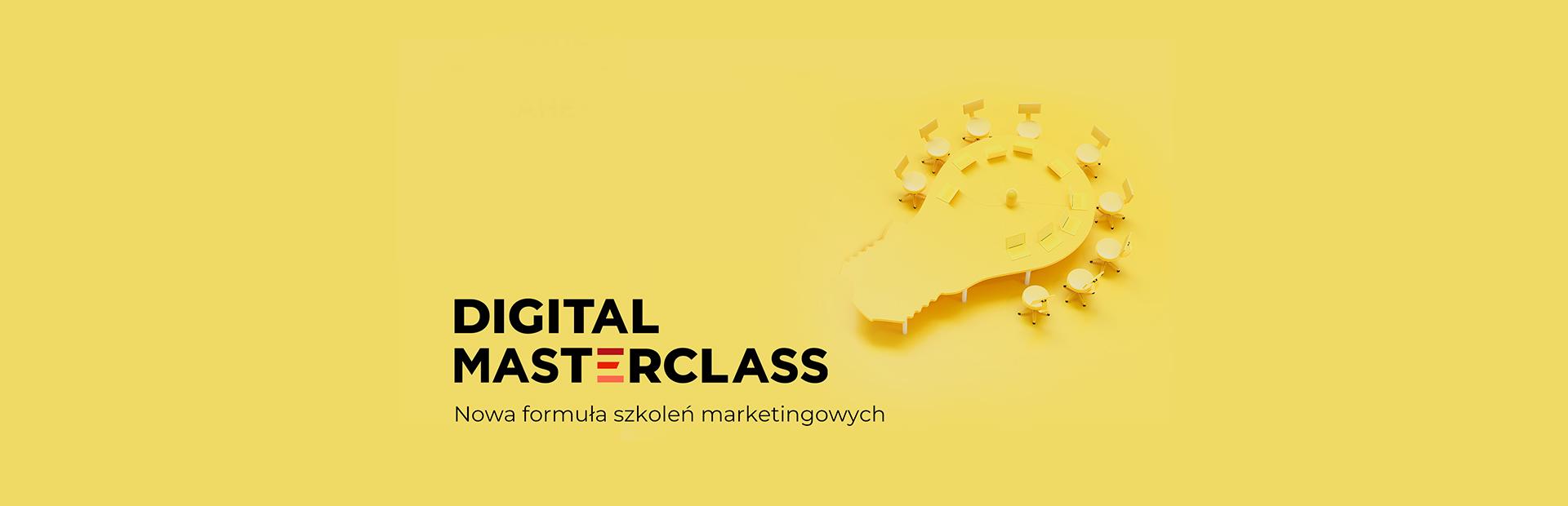 Digital Masterclass - innowacyjne szkolenia dla marketerów