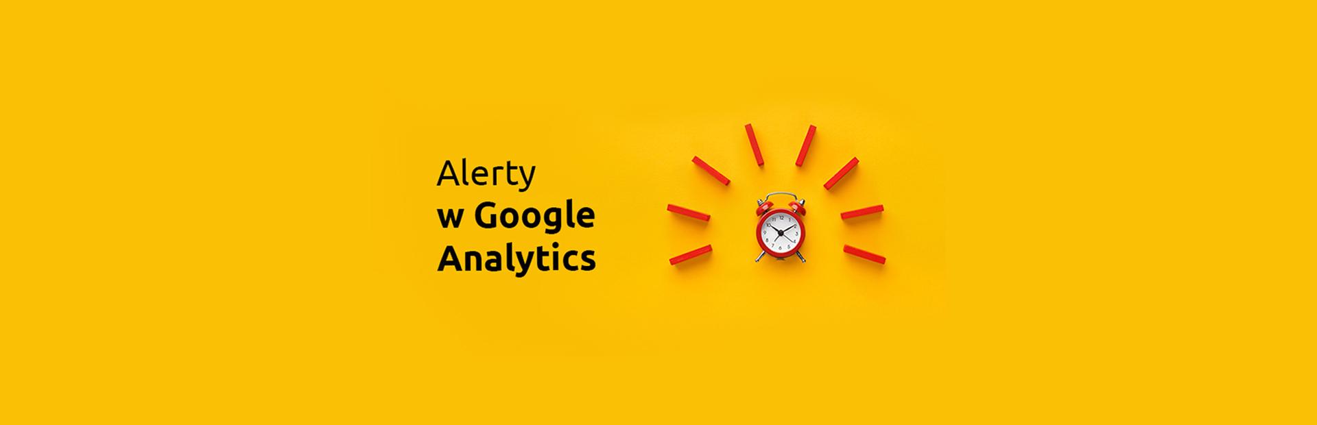 Jak ustawić alerty w Google Analytics